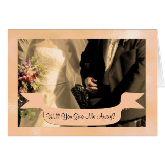Will You Give me Away? Sepia Father of the Bride Card