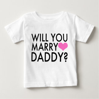 Will You Marry Daddy? T Shirts