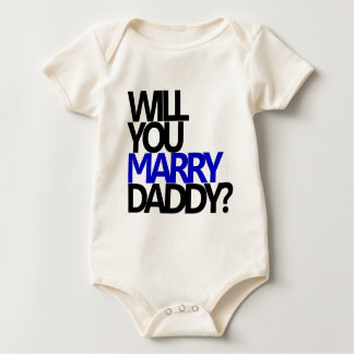 WILL YOU MARRY DADDY? BABY BODYSUITS