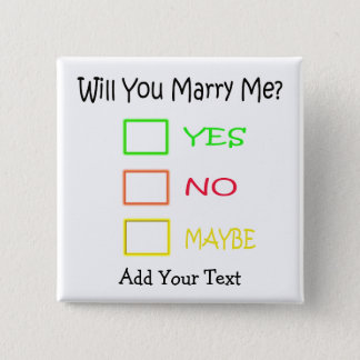 Will You Marry Me by Shirley Taylor 2 Inch Square Button