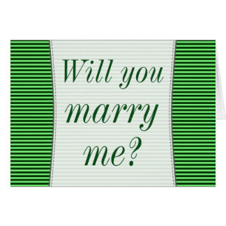 """Will you marry me?"" + Green Stripes Card"