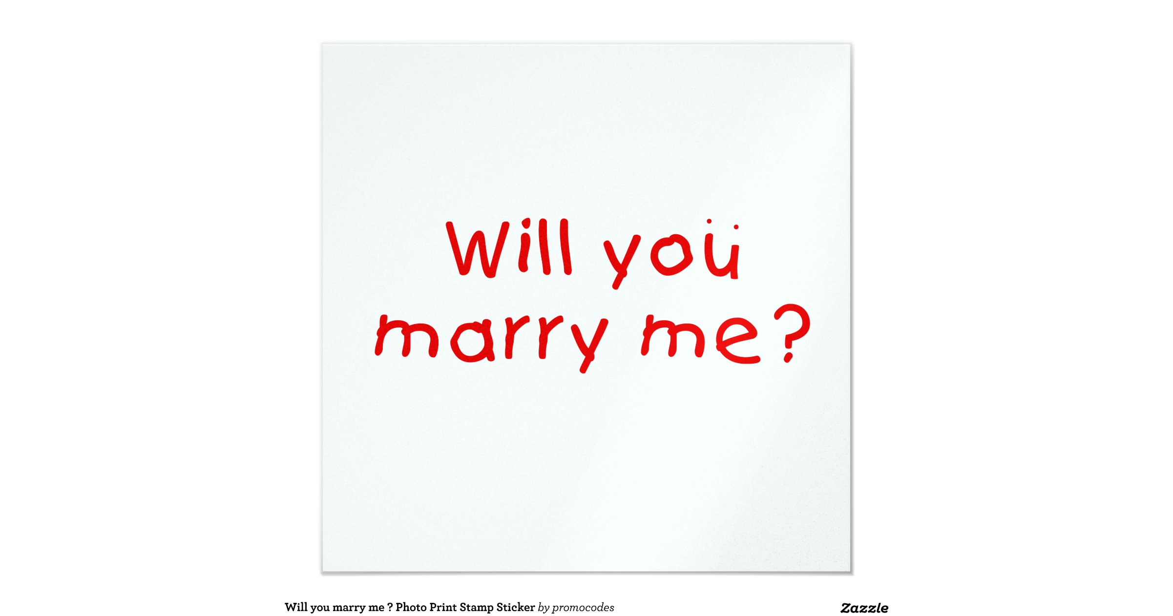"Will you marry me ? Photo Print Stamp Sticker 5.25"" Square ..."