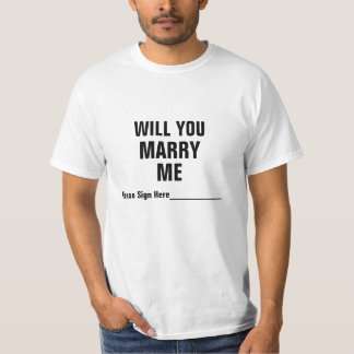 WILL YOU MARRY ME....(please sign here) T-Shirt