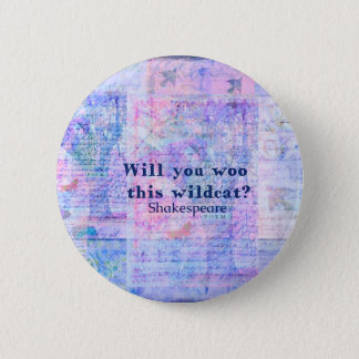 Will you woo this wildcat? Shakespeare quote 2 Inch Round Button