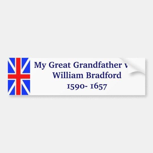 William Bradford my Great Grandfather Bumper Sticker