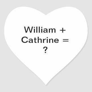 William + Cathrine = ? Heart Sticker
