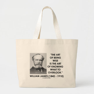 William James Art Of Being Wise Art To Overlook Large Tote Bag