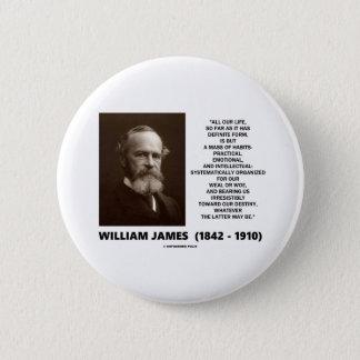 William James Mass Of Habits Destiny Quote 2 Inch Round Button