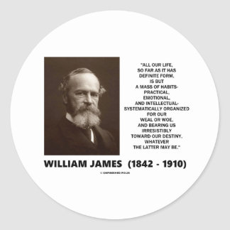 William James Mass Of Habits Destiny Quote Classic Round Sticker