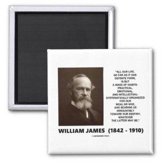 William James Mass Of Habits Destiny Quote Magnet
