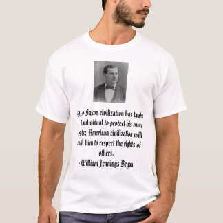 William Jennings Bryan, Anglo-Saxon civilizatio... T-Shirt