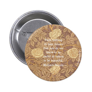 William Morris Quotation 2 Inch Round Button