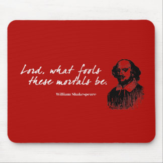 William Shakespeare Fools Quote Funny Teacher Gift Mouse Pad
