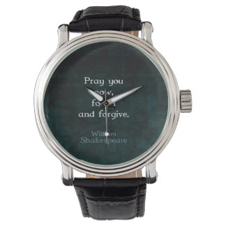 William Shakespeare Forget And Forgive Quote Watch