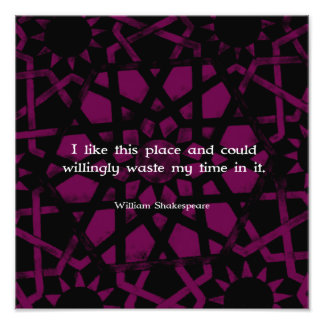 """William Shakespeare Funny Quote """"I like this place Photo Print"""