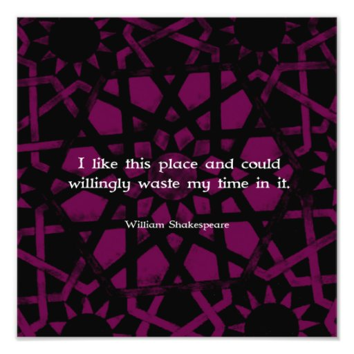 "William Shakespeare Funny Quote ""I like this place Photograph"