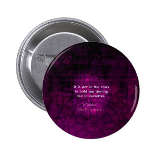 William Shakespeare Inspirational Destiny Quote 2 Inch Round Button