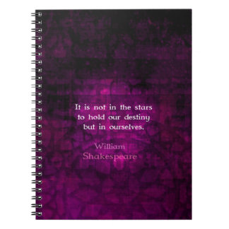 William Shakespeare Inspirational Destiny Quote Spiral Note Book
