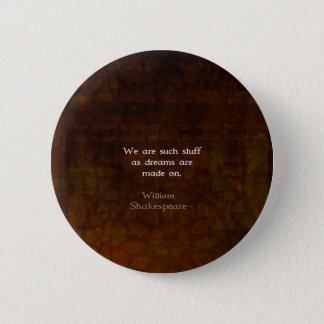 William Shakespeare Inspirational Dream Quote 2 Inch Round Button