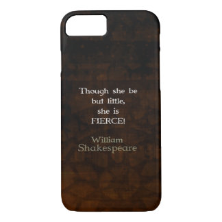 William Shakespeare Little And Fierce Quotation iPhone 7 Case