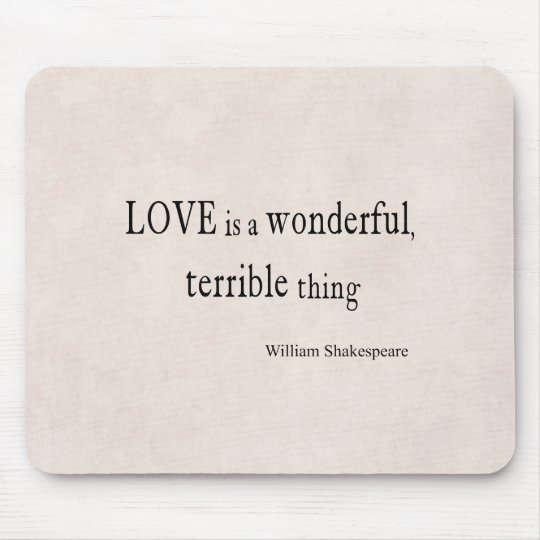 William Shakespeare Love is Wonderful and Terrible Mouse Pad
