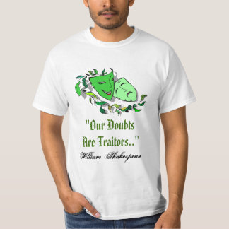 William Shakespeare Our Doubts Are Traitors Shirt
