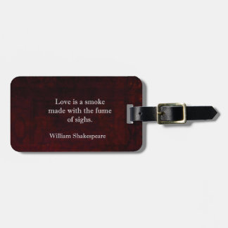 William Shakespeare Romeo and Juliet LOVE Quote Luggage Tag