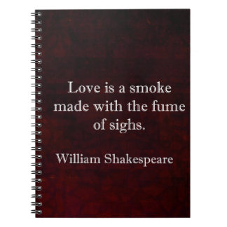 William Shakespeare Romeo and Juliet LOVE Quote Notebooks