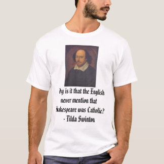 William Shakespeare, Why is it that the English... T-Shirt
