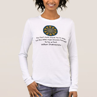 William Shakespeare Wisdom Quotation Saying Long Sleeve T-Shirt