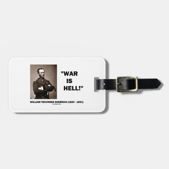William Tecumseh Sherman War Is Hell Quote Luggage Tag