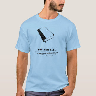 William Tell  - William Fell - a parody. T-Shirt