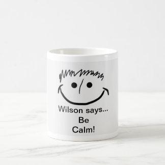 Wilson says Inspirational Be Calm! Coffee Mug