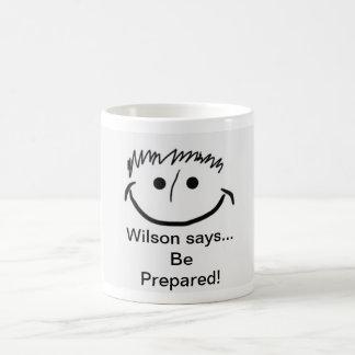 Wilson says Inspirational Be Prepared! Coffee Mug