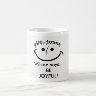 Wilson says Inspirational Mug Be JOYFUL!