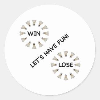 Win Lose Fun Badminton Classic Round Sticker