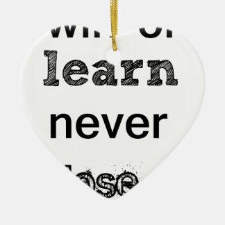 win or learn never lose ceramic heart ornament