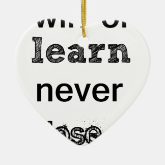 win or learn never lose ceramic ornament