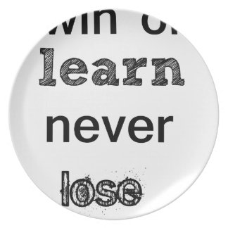 win or learn never lose dinner plate