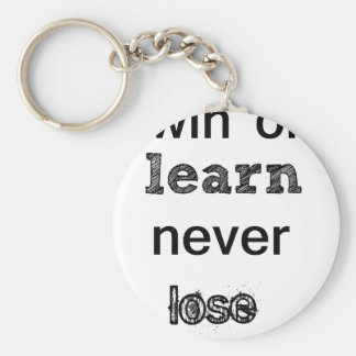 win or learn never lose keychain