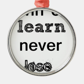 win or learn never lose metal ornament