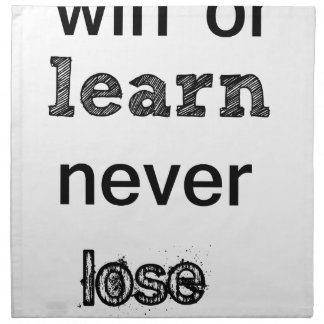 win or learn never lose napkins