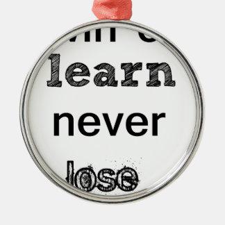 win or learn never lose Silver-Colored round ornament