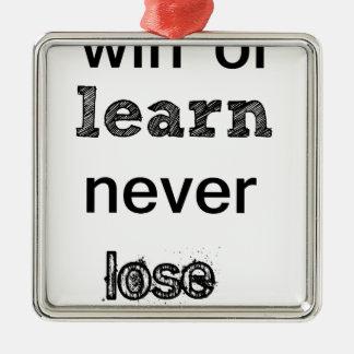 win or learn never lose Silver-Colored square ornament