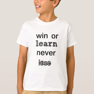 win or learn never lose T-Shirt