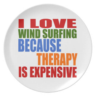 Wind Surfing Is My Therapy Plates