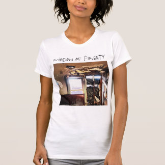 Window of Poverty T-Shirt
