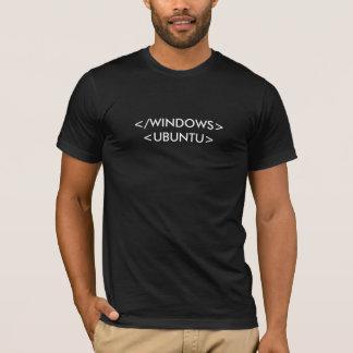 </WINDOWS><UBUNTU> T-Shirt