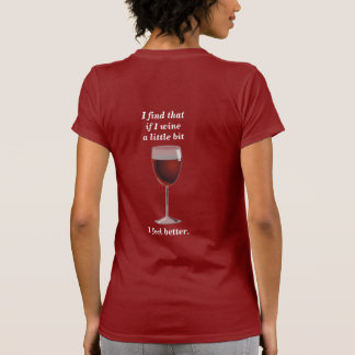Wine A Bit --- FunTime T-shirt