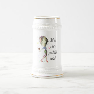 Wine a bit - you'll feel better! Funny Wine Gifts Beer Stein
